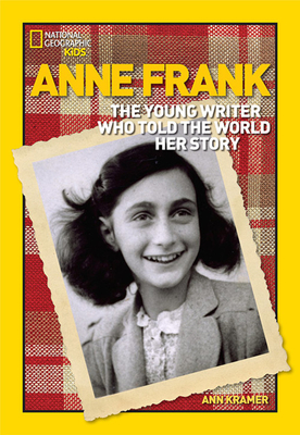 Anne Frank: The Young Writer Who Told the World Her Story - Kramer, Ann
