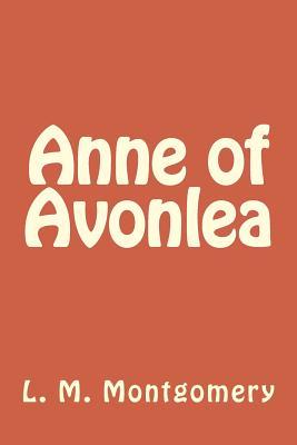 Anne of Avonlea - L M Montgomery