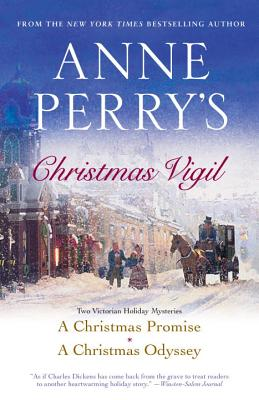 Anne Perry's Christmas Vigil: Two Victorian Holiday Mysteries - Perry, Anne