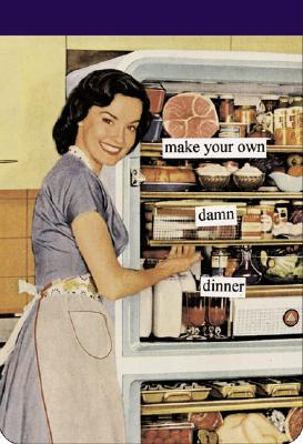 Anne Taintor Line: Notepad: Make Your Own Damn Dinner - Taintor, Anne