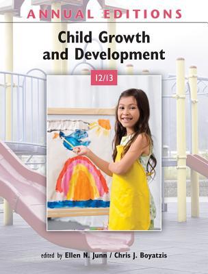 Annual Editions: Child Growth and Development 12/13 2012-2013 - Junn, Ellen N, and Boyatzis, Chris J.