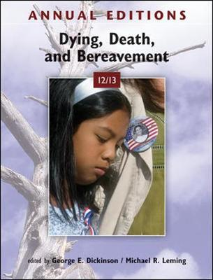 Annual Editions: Dying, Death, and Bereavement 12/13 2012-2013 - Dickinson, George E., and Leming, Michael R.