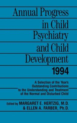 Annual Progress in Child Psychiatry and Child Development 1994 - Hertzig, Margaret E, MD