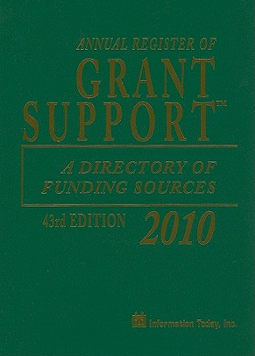 Annual Register of Grant Support: A Directory of Funding Sources - Information Today (Creator)