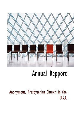 Annual Repport - Anonymous, and Presbyterian Church in U S A (Creator)