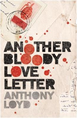 Another Bloody Love Letter - Loyd, Anthony