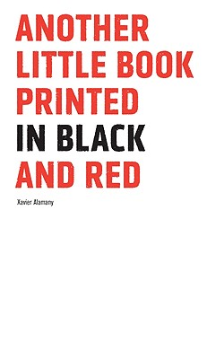 Another Little Book Printed in Black and Red - Xavier, Alamany, and Curell, Jordi (Translated by), and Moran, John T (Translated by)