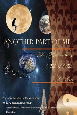 Another Part of Me - An Extraordinary Tale of Twin Souls: A Memoir - Ferrier, Donna (Editor), and Shaw Lawson, Maria (Contributions by), and Pressman MD, Maurie (Introduction by)