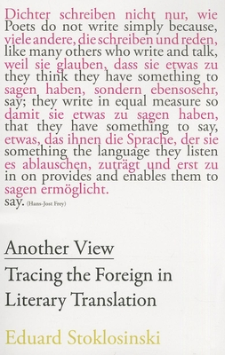 Another View: Tracing the Foreign in Literary Translation - Stoklosinski, Eduard