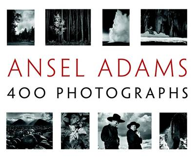 Ansel Adams: 400 Photographs - Adams, Ansel, and Stillman, Andrea G (Editor)