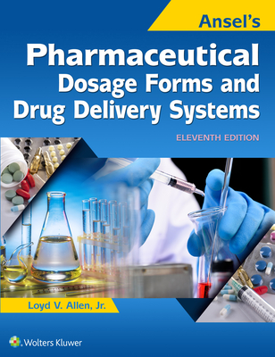 Ansel's Pharmaceutical Dosage Forms and Drug Delivery Systems - Allen