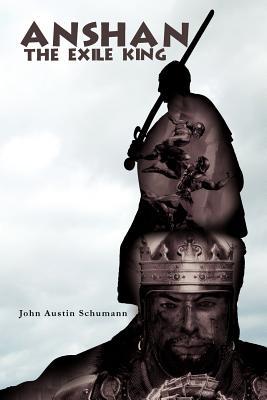 Anshan the Exile King - Schumann, John Austin
