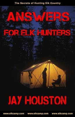 Answers for Elk Hunters - Houston, Jay
