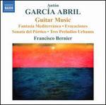 Ant�n Garc�a Abril: Guitar Music
