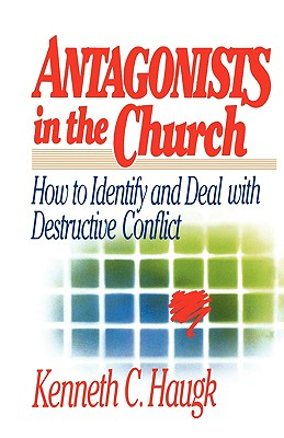 Antagonists in the Church - Haugk, Kenneth