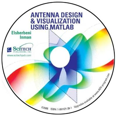 Antenna Design and Visualization Using Matlab (Version 2.0 With Source Code) - Matthew J. Inman, Atef Z. Elsherbeni