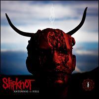 Antennas to Hell: The Best of Slipknot - Slipknot