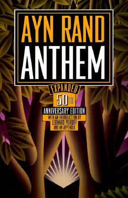 Anthem - Rand, Ayn, and Peikoff, Leonard (Introduction by)