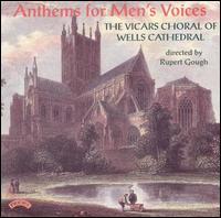 Anthems for Men's Voices - Benjamin Hulett (vocals); Dan Watts (vocals); Deiniol Morgan (vocals); Gavin Rogers Ball (vocals); Gerald Burton (vocals);...