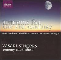 Anthems for the 21st Century - Andrew Angus (bass); Dan Burges (tenor); David Jackson (tenor); Fiona McWilliams (soprano); Jeremy Filsell (organ);...