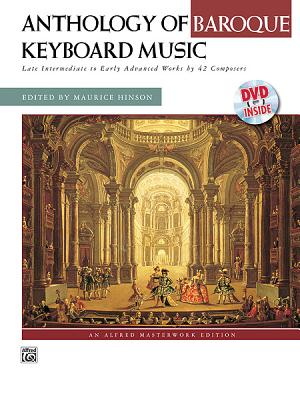 Anthology of Baroque Keyboard Music with Performance Practices in Baroque Keyboard Music (with Bonus Lecture on Baroque Dance): With Bonus Lecture on Baroque Dance, Book & DVD - Hinson, Maurice (Editor)