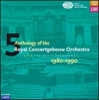Anthology of the Royal Concertgebouw Orchestra - Alfred Brendel (piano); Alison Hargan (soprano); Anne-Marie Rodde (soprano); Barbara Kilduff (soprano);...