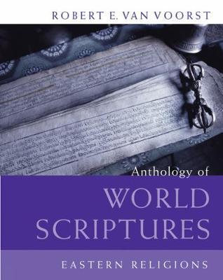 Anthology of World Scriptures: Eastern Religions - Van Voorst, Robert E