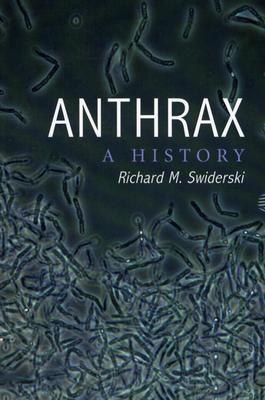 Anthrax: A History - Swiderski, Richard M
