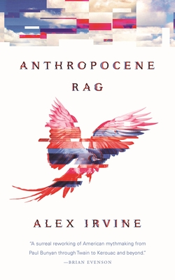 Anthropocene Rag - Irvine, Alex