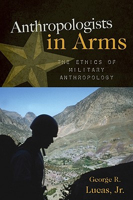 Anthropologists in Arms - Lucas, George R