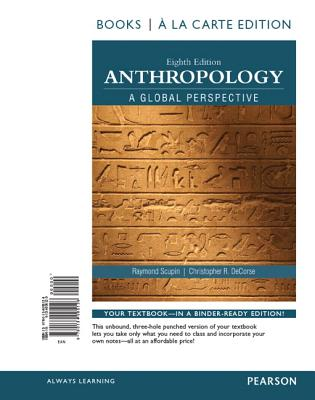 Anthropology a Global Perspective, Books a la Carte Edition - Scupin, Raymond R, and Decorse, Christopher R