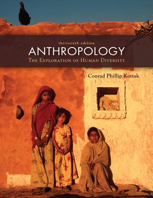 Anthropology: The Exploration of Human Diversity - Kottak, Conrad Phillip