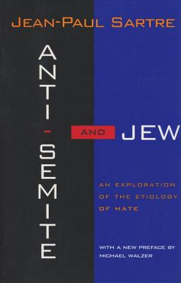 Anti-Semite and Jew: An Exploration of the Etiology of Hate (Revised) - Sartre, Jean-Paul, and Becker, G (Translated by)