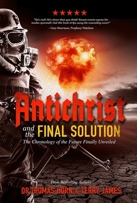 Antichrist and the Final Solution - Horn, Thomas, and James, Terry