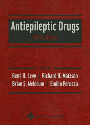 Antiepileptic Drugs - Levy, Rene H (Editor), and Meldrum, Brian S (Editor), and Perucca, Emilio (Editor)