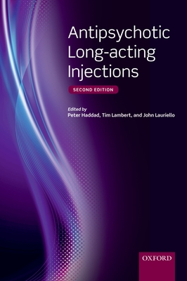 Antipsychotic Long-acting Injections - Haddad, Peter (Editor), and Lambert, Tim (Editor), and Lauriello, John (Editor)
