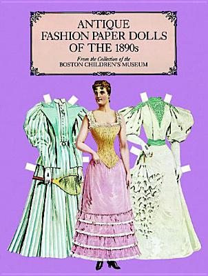 Antique Fashion Paper Dolls of the 1890s - Boston Children's Museum