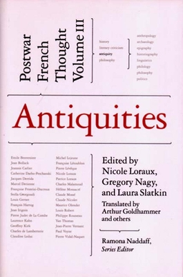 Antiquities - Loraux, Nicole (Editor), and Nagy, Gregory, and Slatkin, Laura M (Editor)