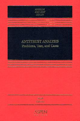 Antitrust Analysis: Problems, Text, and Cases - Areeda, Phillip, and Kaplow, Louis, and Edlin, Aaron, Professor