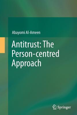 Antitrust: The Person-Centred Approach - Al-Ameen, Abayomi