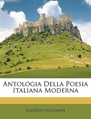 Antologia Della Poesia Italiana Moderna - Puccianti, Giuseppe