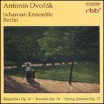 Antonín Dvorák: Bagatelles Op. 47; Terzetto Op. 74; String Quintet Op. 77