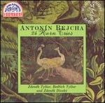 Antonín Rejcha: 24 Horn Trios