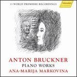 Anton Bruckner: Piano Works