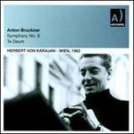 Anton Bruckner: Symphony No. 9; Te Deum