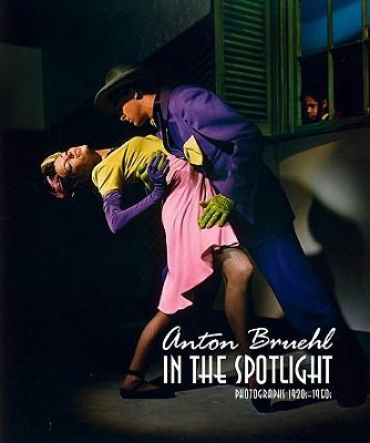 Anton Bruehl in the Spotlight: Photographs 1920s-1950s - Newton, Gael (Editor)