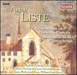Anton Liste: Piano Sonata, Op. 8; Piano Duet Sonata; Masonic Cantata; Three Songs