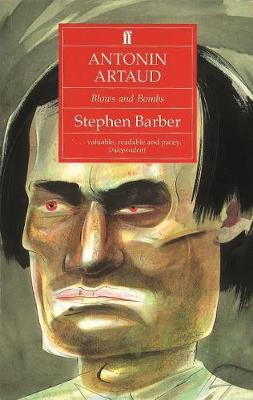 Antonin Artaud: Blows and Bombs - Barber, Stephen