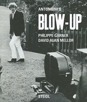 Antonioni's Blow-Up - Garner, Philippe, and Mellor, David Alan, Dr.