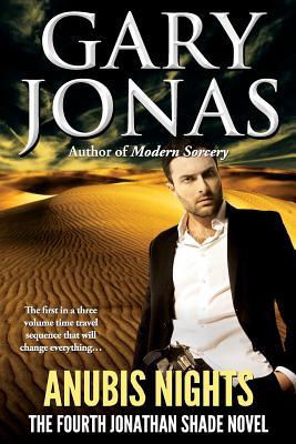 Anubis Nights: The Fourth Jonathan Shade Novel - Jonas, Gary